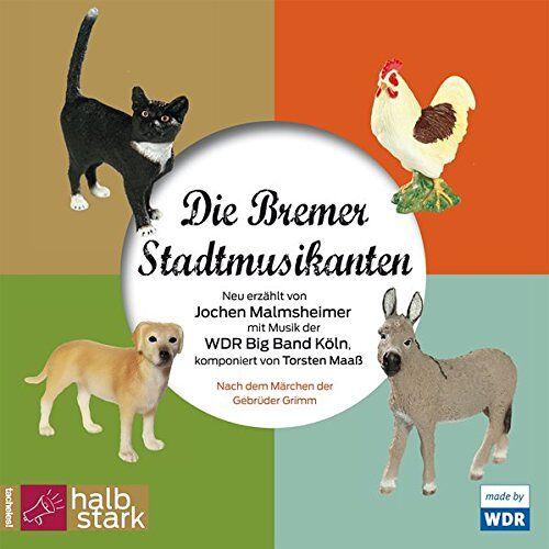 Jochen Malmsheimer - Die Bremer Stadtmusikanten: Neu erzählt von Jochen Malmsheimer mit Musik der WDR Big Band - Preis vom 20.10.2020 04:55:35 h