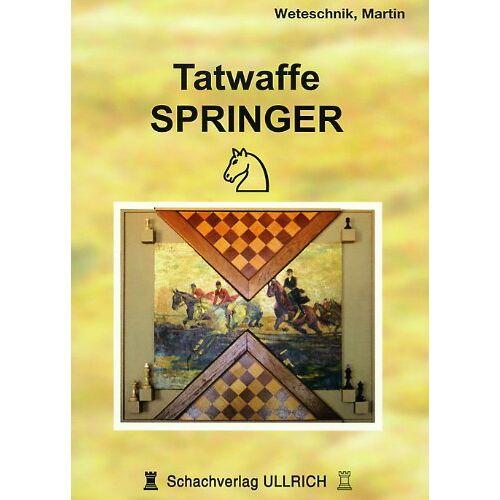 Martin Weteschnik - Tatwaffe Springer - Preis vom 22.01.2021 05:57:24 h