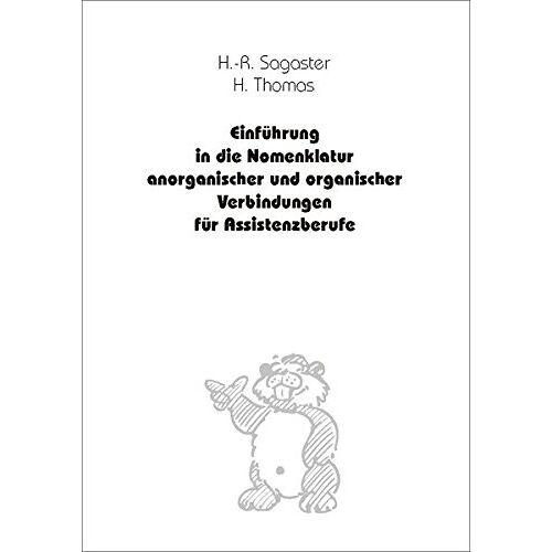R. Sagaster - Einführung in die Nomenklatur anorganischer und organischer Verbindungen - Preis vom 19.10.2020 04:51:53 h