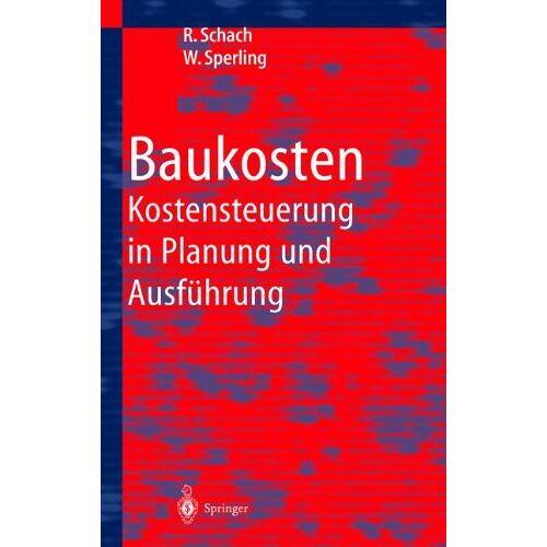 Rainer Schach - Baukosten - Kostensteuerung in Planung und Ausführung - Preis vom 27.02.2021 06:04:24 h