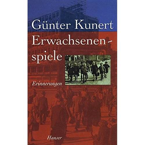 Günter Kunert - Erwachsenenspiele: Erinnerungen - Preis vom 13.05.2021 04:51:36 h