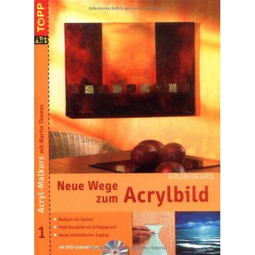 Martin Thomas - Neue Wege zum Acrylbild. Acryl-Malkurs 01 Grundkurs mit DVD-Malkurs - Preis vom 26.01.2020 05:58:29 h
