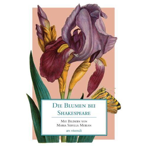 Shakespeare - Die Blumen bei Shakespeare - Preis vom 05.03.2021 05:56:49 h