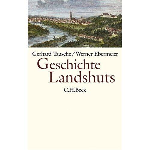 Gerhard Tausche - Geschichte Landshuts - Preis vom 20.10.2020 04:55:35 h