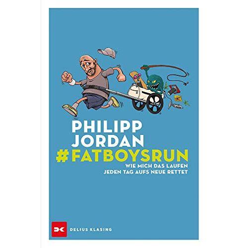 Philipp Jordan - #Fatboysrun: Wie mich das Laufen jeden Tag aufs Neue rettet - Preis vom 10.04.2021 04:53:14 h