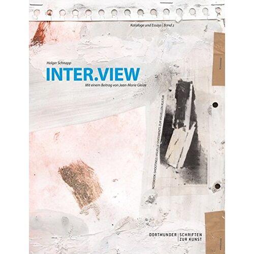 Holger Schnapp - INTER.VIEW (Dortmunder Schriften Zur Kunst) - Preis vom 11.04.2021 04:47:53 h