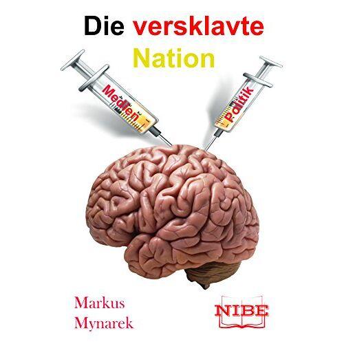 Markus Mynarek - Die versklavte Nation - Preis vom 15.05.2021 04:43:31 h