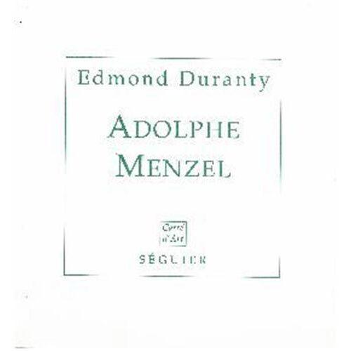 E Duranty - Adolphe menzel (CARRE D'ART) - Preis vom 21.10.2020 04:49:09 h
