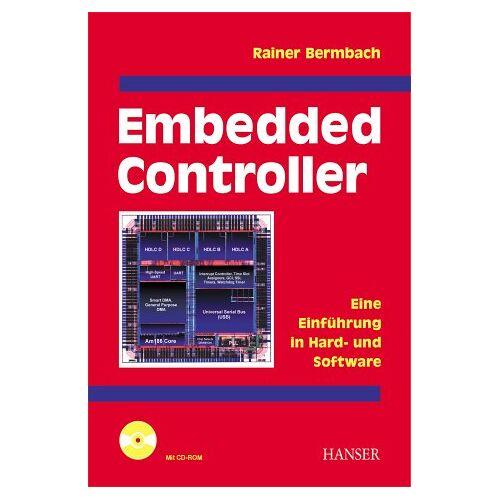 Rainer Bermbach - Embedded Controller: Eine Einführung in Hard- und Software - Preis vom 16.04.2021 04:54:32 h