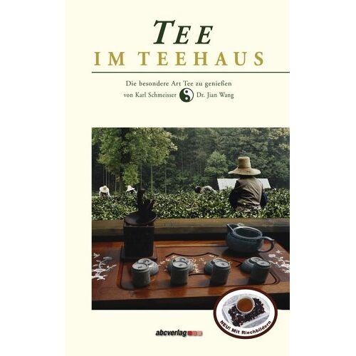 Karl Schmeisser - Tee im Teehaus: Die besondere Art Tee zu geniessen - Preis vom 20.10.2020 04:55:35 h