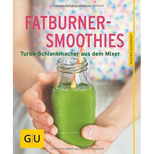 Marion Grillparzer - Fatburner-Smoothies: Turbo-Schlankmacher aus dem Mixer (GU Ratgeber Gesundheit) - Preis vom 08.04.2020 04:59:40 h