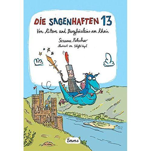 Susanne Rebscher - Die Sagenhaften 13: Von Rittern und Burgfräuleins am Rhein - Preis vom 10.04.2021 04:53:14 h