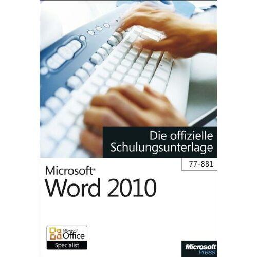 - Microsoft Word 2010 - Die offizielle Schulungsunterlage (77-881) - Preis vom 15.01.2021 06:07:28 h