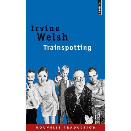 Irvine Welsh - Trainspotting - Preis vom 13.05.2021 04:51:36 h