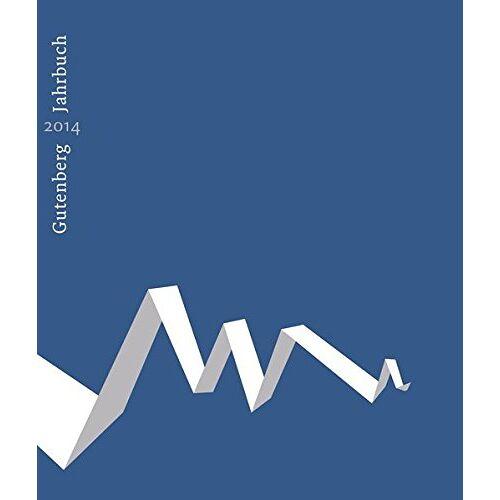 Stephan Füssel - Gutenberg-Jahrbuch 89 (2014): Im Auftrag der Gutenberg-Gesellschaft (Jahrbuch der Gutenberg-Gesellschaft) - Preis vom 16.04.2021 04:54:32 h