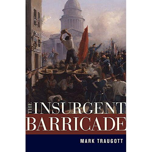Mark Traugott - Traugott, M: Insurgent Barricade - Preis vom 21.10.2020 04:49:09 h