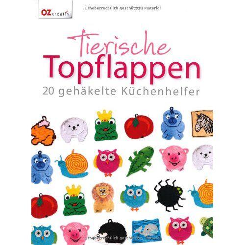 - Tierische Topflappen: 20 gehäkelte Küchenhelfer - Preis vom 21.10.2020 04:49:09 h