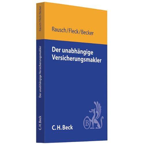 Dietmar Rausch - Der unabhängige Versicherungsmakler: Organisation, Vertrieb, Recht - Preis vom 08.05.2021 04:52:27 h