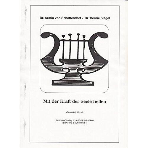 Sebottendorf, Armin von - Mit der Kraft der Seele heilen - Preis vom 16.04.2021 04:54:32 h