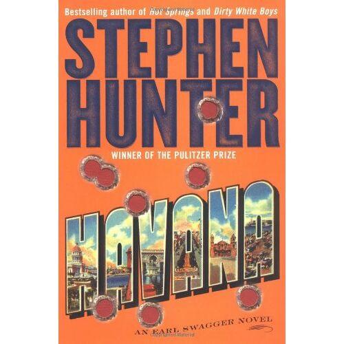 Stephen Hunter - Havana: An Earl Swagger Novel (Earl Swagger Novels) - Preis vom 21.10.2020 04:49:09 h