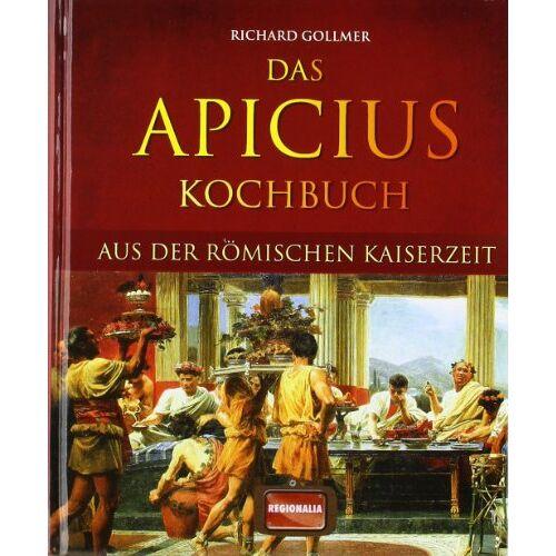 Richard Gollmer - Das Apicius Kochbuch aus der römischen Kaiserzeit - Preis vom 05.03.2021 05:56:49 h