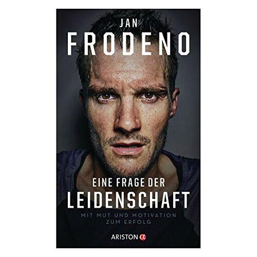 Jan Frodeno - Eine Frage der Leidenschaft: Mit Mut und Motivation zum Erfolg - Preis vom 20.10.2020 04:55:35 h
