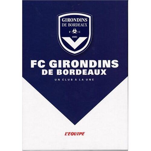 L'Equipe - FC Girondins de Bordeaux - Preis vom 16.05.2021 04:43:40 h