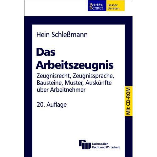 Hein Schleßmann - Das Arbeitszeugnis: Zeugnisrecht, Zeugnissprache, Bausteine, Muster, Auskünfte über Arbeitnehmer - Preis vom 25.02.2021 06:08:03 h