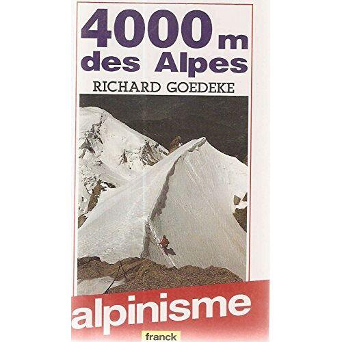Goedeke R - 4000 metres des alpes - Preis vom 14.04.2021 04:53:30 h