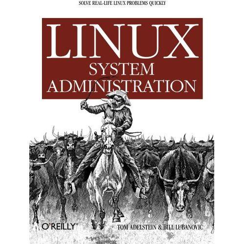 Tom Adelstein - Linux System Administration - Preis vom 22.04.2021 04:50:21 h