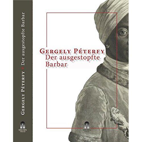 Gergely Péterfy - Der ausgestopfte Barbar - Preis vom 09.05.2021 04:52:39 h