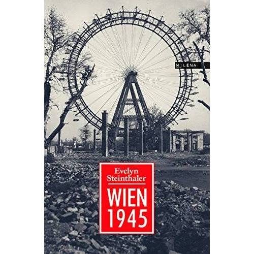 Evelyn Steinthaler - Wien 1945 - Preis vom 06.09.2020 04:54:28 h