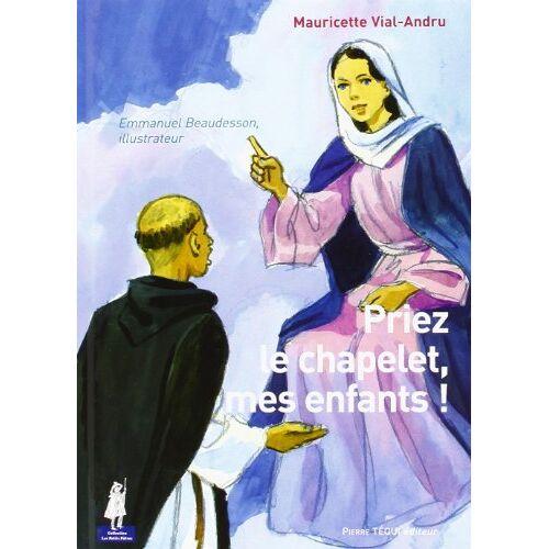 Mauricette Vial-Andr - Priez le Chapelet Mes Enfants - Preis vom 08.04.2021 04:50:19 h