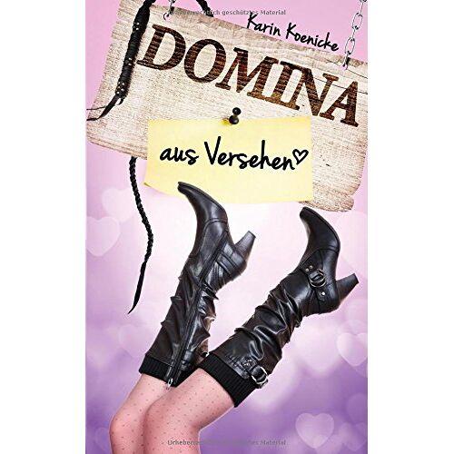 Karin Koenicke - Domina aus Versehen - Preis vom 20.10.2020 04:55:35 h