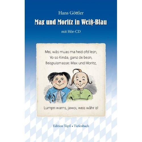 Hans Göttler - Göttler, H: Max und Moritz in Weiß-Blau - Preis vom 28.02.2021 06:03:40 h