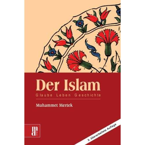 Muhammet Mertek - Der Islam: Glauben - Leben - Geschichte - Preis vom 16.04.2021 04:54:32 h