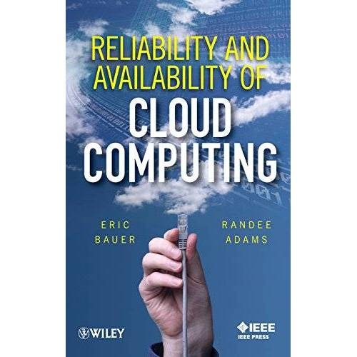Eric Bauer - Reliability and Availability of Cloud Computing - Preis vom 11.04.2021 04:47:53 h