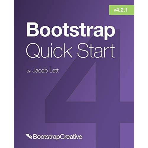 Jacob Lett - Bootstrap 4 Quick Start: A Beginner's Guide to Building Responsive Layouts with Bootstrap 4 - Preis vom 15.04.2021 04:51:42 h