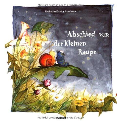 Heike Saalfrank - Abschied von der kleinen Raupe - Preis vom 04.09.2020 04:54:27 h