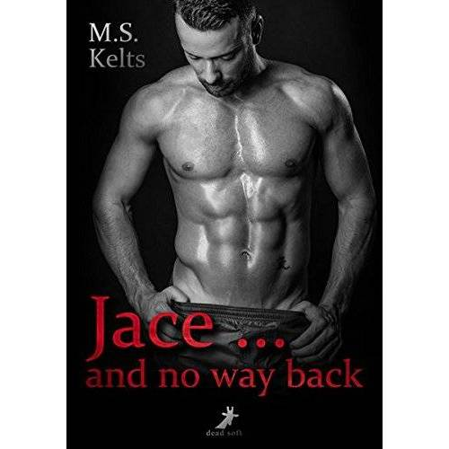 M.S. Kelts - Jace ... and no way back - Preis vom 20.10.2020 04:55:35 h