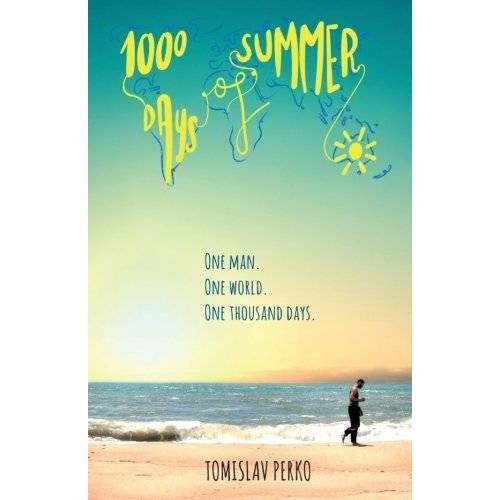Tomislav Perko - 1000 Days of Summer: How I traveled the world with almost no money - Preis vom 20.10.2020 04:55:35 h