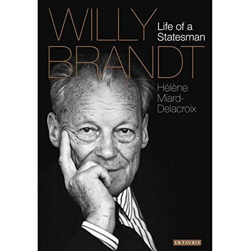 Hélène Miard-Delacroix - Willy Brandt: The Life of a Statesman - Preis vom 21.10.2020 04:49:09 h