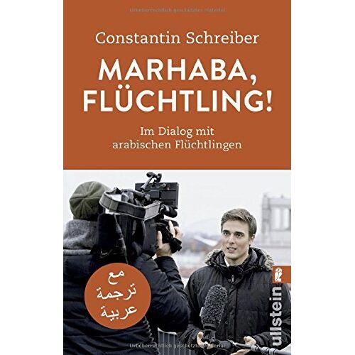 Constantin Schreiber - Marhaba, Flüchtling!: Im Dialog mit arabischen Flüchtlingen - Preis vom 13.05.2021 04:51:36 h