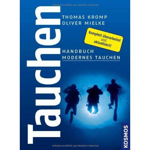 Thomas Kromp - Tauchen: Handbuch Modernes Tauchen - Preis vom 14.05.2021 04:51:20 h