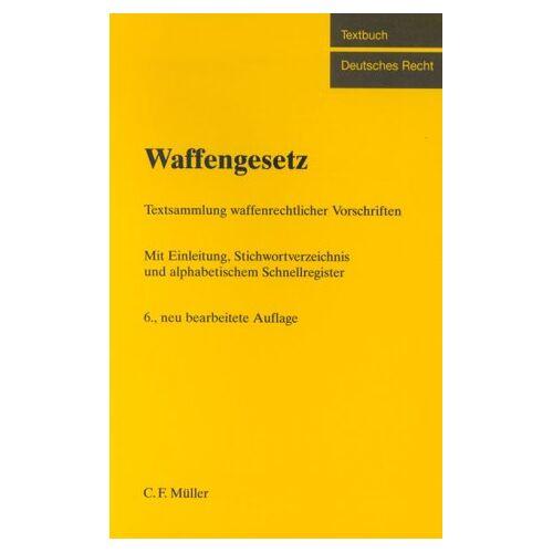 Rolf Hinze - Waffengesetz: Vorschriftensammlung - Preis vom 18.04.2021 04:52:10 h