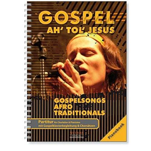 - GOSPEL Ah tol Jesus - Pianobook: Gospelsongs - Afro - Traditionals for mixed voices and piano - Preis vom 07.05.2021 04:52:30 h