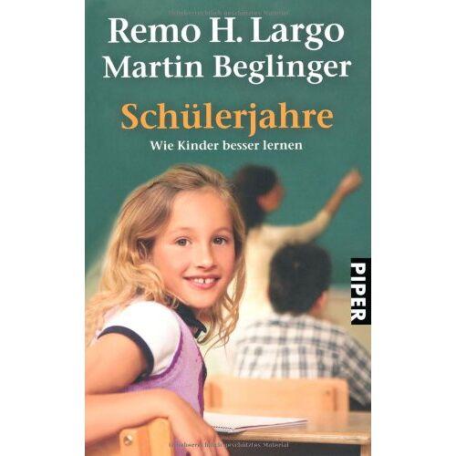 Largo, Remo H. - Schülerjahre: Wie Kinder besser lernen - Preis vom 11.04.2021 04:47:53 h