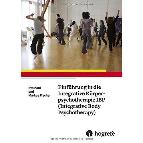 Markus Fischer - Einführung in die Integrative Körperpsychotherapie IBP(Integrative Body Psychotherapy) - Preis vom 11.05.2021 04:49:30 h