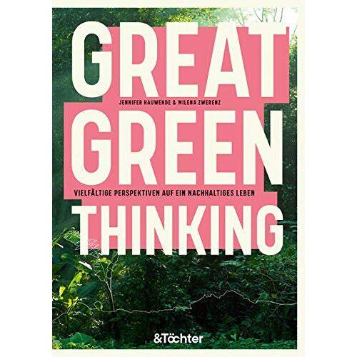 Jennifer Hauwehde - Great Green Thinking: Vielfältige Perspektiven auf ein nachhaltiges Leben - Preis vom 15.05.2021 04:43:31 h