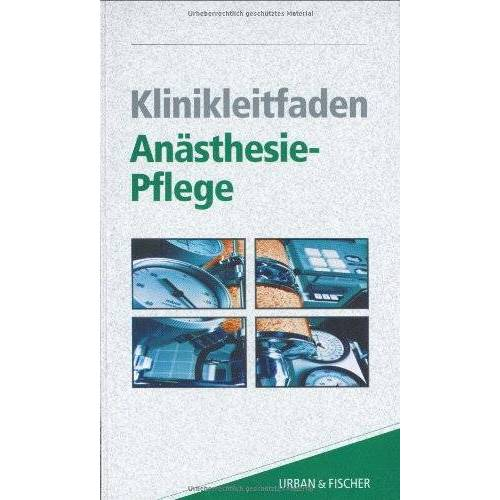 Ulrike Hartmann - Klinikleitfaden Anästhesie - Pflege - Preis vom 24.05.2020 05:02:09 h